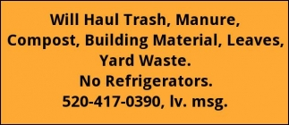 Will Haul Trash, Manure, Compost, Building Material, Leaves, Yard Waste